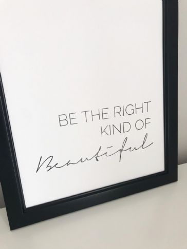 Be the right kind of beautiful (A4 monochrome)